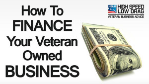 How To Finance Your veteran owned business